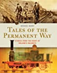 Tales of the Permanent Way: Stories f...