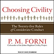 Choosing Civility: The Twenty-five Rules of Considerate Conduct | [P. M. Forni]