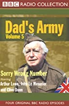 Dad's Army, Volume 5: Sorry Wrong Number Radio/TV Program by Jimmy Perry, David Croft Narrated by Arthur Lowe, John Le Mesurier, Clive Dunn