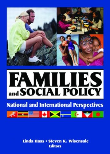 Families and Social Policy: National and International Perspectives (HAWORTH MARRIAGE AND THE FAMILY)