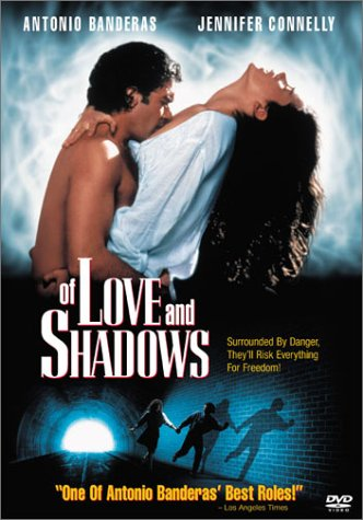Of Love and Shadows starring Antonio Banderas and Jennifer Connelly
