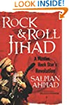 Rock &amp; Roll Jihad: A Muslim Rock Star...