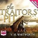 The Traitors' Pit Hörbuch von V. M. Whitworth Gesprochen von: Laurence Kennedy