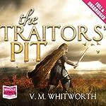 The Traitors' Pit | V. M. Whitworth