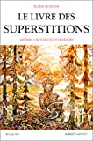 echange, troc Eloïse Mozzani - Le livre des superstitions - mythes, croyances et légendes