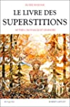 Le livre des superstitions - mythes,...