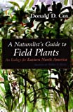 img - for Naturalist's Guide to Field Plants: An Ecology for Eastern North America book / textbook / text book