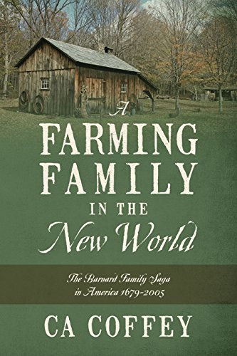 A Farming Family in the New World: The Barnard Family Saga in America 1679-2005 PDF