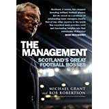 The Management: Scotland's Great Football Bossesby Michael Grant