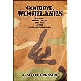 Goodbye, Woodlands: One Man's Memories of the Last Days of the Woodland Marine Corps ~ J. Scott Burnside