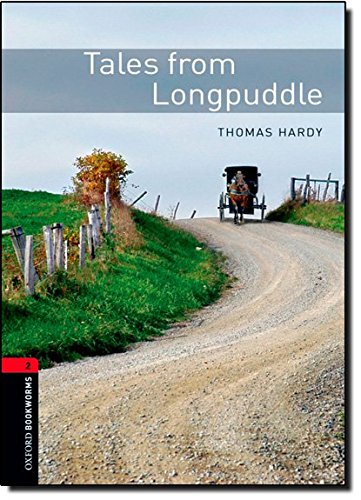 Oxford Bookworms Library: Stage 2: Tales from Longpuddle: 700 Headwords (Oxford Bookworms ELT)