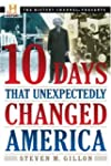 10 Days That Unexpectedly Changed Ame...