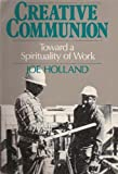 Creative Communion: Toward Spirituality of Work