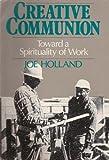 Creative Communion: Toward Spirituality of Work