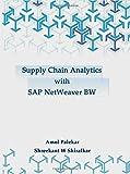 Supply Chain Analytics with SAP NetWeaver Business Warehouse