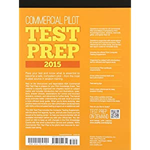 Commercial Pilot Test Prep 2015: Study & Prepare: Pass your test and know what is essential to become a safe, competent pilot — from the most truste