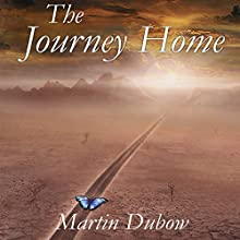 The Journey Home Audiobook by Martin Dubow Narrated by Diane Marty