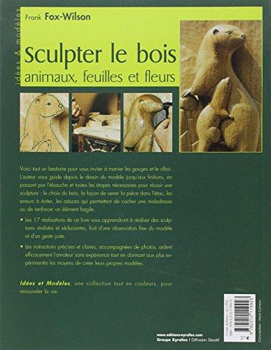 Libro Sculpter le Bois  Animaux, feuilles et fleurs di Frank Fox  ~ Sculpter Le Bois