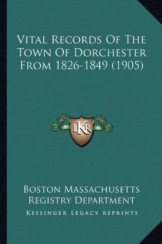 Vital Records of the Town of Dorchester from 1826-1849 (1905)
