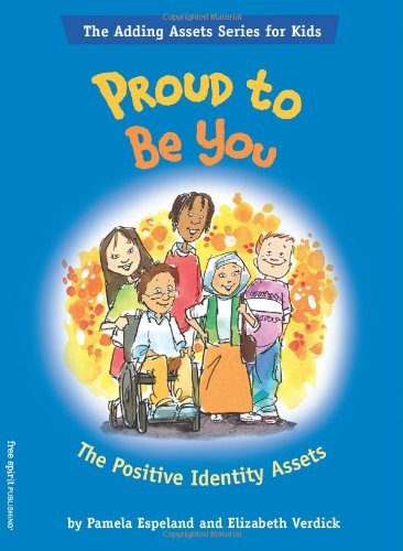 Proud To Be You: The Positive Identity Assets (Adding Assets)
