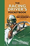 The Racing Drivers Pocketbook: High-Speed Thrills from Motorsports Golden Age