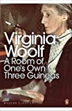 A Room of One's Own/Three Guineas: AND Three Guineas (Penguin Modern Classics)