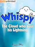 Chidrens Books; Whispy: The Cloud who Lost his Lightning (Kindle Kids books)