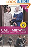 Call The Midwife: Shadows Of The Work...