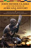 John Henrik Clarke and the Power of Africana History: Africalogical Quest for Decolonization and Sovereignty