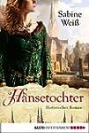 Hansetochter: Historischer Roman (Kla...