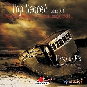 Herz aus Eis (Top Secret, Akte 001) Hörspiel