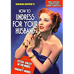How to Undress For Your Husband / Naughty Nudies