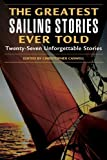 img - for The Greatest Sailing Stories Ever Told: Twenty-Seven Unforgettable Stories (2004) Paperback book / textbook / text book