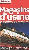 echange, troc Anthony Serex, Jean-Paul Labourdette, Dominique Auzias, Collectif - Le Petit Futé Magasins d'usine
