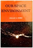img - for Our Space Environment book / textbook / text book