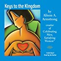 Keys to the Kingdom (       UNABRIDGED) by Alison A. Armstrong Narrated by Alison A. Armstrong