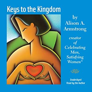 Keys to the Kingdom | [Alison A. Armstrong]