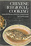 Chinese Regional Cooking: Authentic Recipes from the Liang School