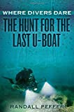 img - for Where Divers Dare: The Hunt for the Last U-Boat book / textbook / text book