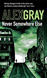 Alex Gray Never Somewhere Else (DSI Lorimer)