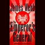 The Emperor's General | James Webb