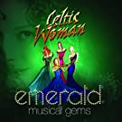Celtic Woman - Emerald: Musical Gems - Limited Edition CD Includes 3 Bonus Tracks