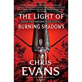 The Light of Burning Shadows: Book Two of the Iron Elvesby Chris Evans