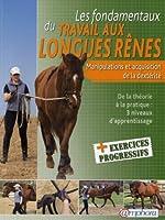 Fondamentaux du Travail aux Longues Renes (les) - Manipulations et acquisition de la dextérité