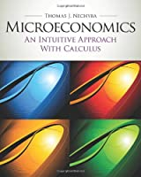 Microeconomics: An Intuitive Approach with Calculus Front Cover