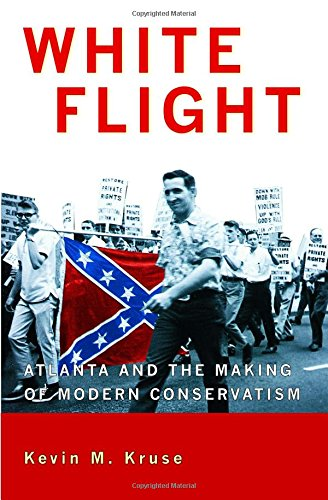 white-flight-atlanta-and-the-making-of-modern-conservatism-politics-and-society-in-modern-america