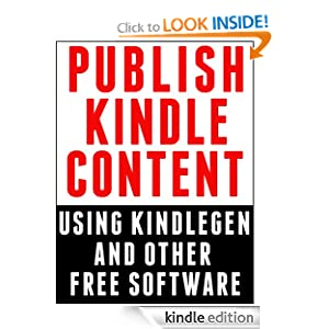 Publish Kindle Content: Using Kindlegen and Other Free Software