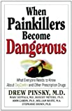 When Painkillers Become Dangerous: What Everyone Needs to Know About OxyContin and other Prescription Drugs by Drew Pinsky, Marvin D. Seppala, Robert J. Meyers, John Gardi (2004) Paperback