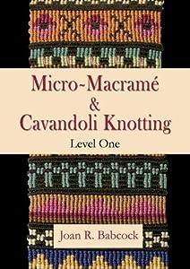 Micro-Macramé Jewelry & Cavandoli Knotting, Level One