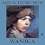 Wanjka | Anton Tschechow